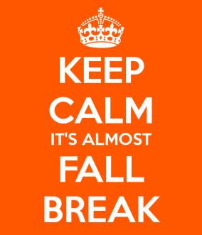keep-calm-it-s-almost-fall-break-3