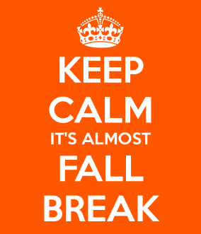 keep-calm-it-s-almost-fall-break-3